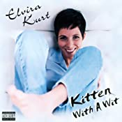 Kitten with a Wit | [Elvira Kurt]