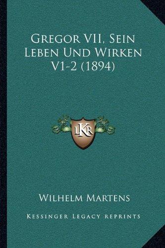 Gregor VII, Sein Leben Und Wirken V1-2 (1894)