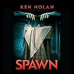 The Spawn   Ken Nolan