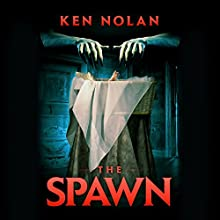 The Spawn (       UNABRIDGED) by Ken Nolan Narrated by Jay Snyder