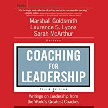 Coaching for Leadership: Writings on Leadership from the World's Greatest Coaches, 3rd Edition (       UNABRIDGED) by Marshall Goldsmith, Laurence Lyons Narrated by Christine Williams, Paul Christy, Al Dano, Joe Geoffrey