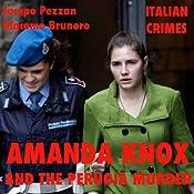 Amanda Knox and the Perugia Murder: Italian Crimes | [Jacopo Pezzan, Giacomo Brunoro]