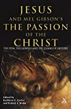 img - for Jesus and Mel Gibson's Passion of the Christ: The Film, the Gospels and the Claims of History book / textbook / text book