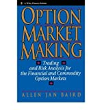 img - for [(Option Market Making: Trading and Risk Analysis for the Financial and Commodity Option Markets )] [Author: Allen Jan Baird] [Nov-1992] book / textbook / text book