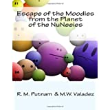 Escape of the Moodies from the Planet of the NuNeeies ~ R. M. Putnam