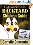 The Ultimate Backyard Chicken Guide (...