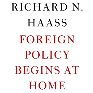 Foreign Policy Begins at Home Audiobook