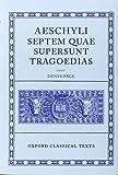 Septem Quae Supersunt Tragoedias (Oxford Classical Texts) (0198145705) by Aeschylus
