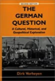 img - for The German Question 2nd , Seco edition by Verheyen, Dirk (1999) Paperback book / textbook / text book