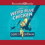 img - for The Case of the Weird Blue Chicken: The Next Misadventure, The Chicken Squad, Book 2 book / textbook / text book