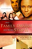 ...And Family Drama Just Wont Stop II