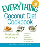 51wqDVdGXkL. SL160  The Everything Coconut Diet Cookbook: The delicious and natural way to, lose weight fast, boost energy, improve digestion, reduce inflammation and get healthy for life (Everything (Cooking))