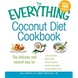 The Everything Coconut Diet Cookbook: The delicious and natural way to, lose weight fast, boost energy, improve digestion, reduce inflammation and get healthy for lifeby Anji Sandage