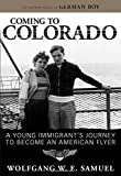 img - for Coming to Colorado: A Young Immigrant's Journey to Become an American Flyer (Willie Morris Books in Memoir and Biography) book / textbook / text book
