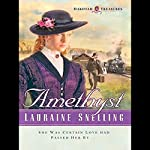 Amethyst: The Dakotah Treasures, Book 4 | Lauraine Snelling
