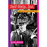 Self-Help, Inc.: Makeover Culture in American Life ~ Micki McGee