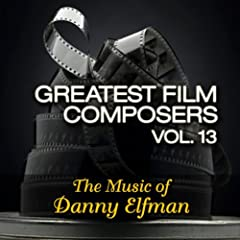 Greatest Film Composers Vol. 13 - The Music of Danny Elfman
