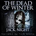 The Dead of Winter (       UNABRIDGED) by Jack Night Narrated by Folly Blaine