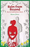 img - for Balm from Beyond: How the Departed Can Help Us book / textbook / text book