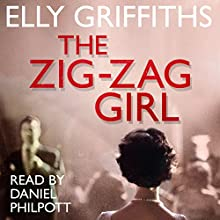 The Zig Zag Girl (       UNABRIDGED) by Elly Griffiths Narrated by Daniel Philpott