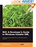 Wix: A Developer's Guide to Windows I...
