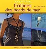 echange, troc Anne Thiaucourt, Xavier Scheinkmann - Colliers des bords de mer