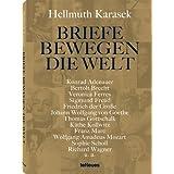 Briefe bewegen die Welt: Briefe u. a. von Konrad Adenauer, Oliver Berben, Bertolt Brecht, Veronica Ferres, Sigmund...