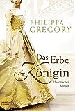 Das Erbe der Königin: Historischer Roman