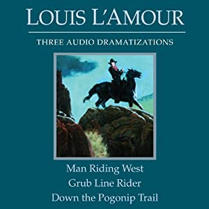 Man Riding West - Grub Line Rider - Down the Pogonip Trail (Dramatized) Audiobook