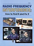 img - for Radio Frequency Interference: How to Find It and Fix It (Radio Amateur's Library, Publication No. 149.) book / textbook / text book