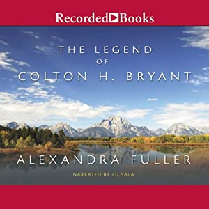 The Legend of Colton H. Bryant Audiobook