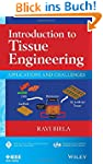 Introduction to Tissue Engineering: A...