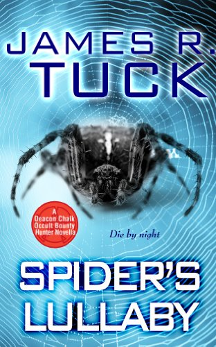 James R Tuck – [deacon Chalk- Occult Bounty Hunter 01 5] – Spider's Lullaby (v5 0) (epub)