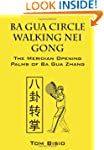 Ba Gua Circle Walking Nei Gong: The M...
