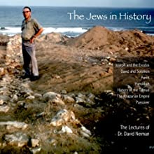 The Jews in History: The Lectures of Dr. David Neiman Lecture by Dr. David Neiman Narrated by Dr. David Neiman