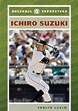 Ichiro Suzuki (Baseball Superstars (Hardcover))
