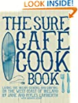 Surf CafT Cookbook: Living the Dream:...