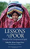 img - for Lessons from the Poor: Triumph of the Entrepreneurial Spirit (Independent Studies in Political Economy) book / textbook / text book