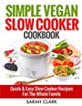 Simple Vegan Slow Cooker Cookbook Qui...