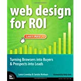 Web Design for ROI: Turning Browsers into Buyers & Prospects into Leads ~ Lance Loveday