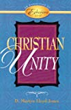 Christian Unity: An Exposition of Ephesians 4:1-16 (0801057973) by D. Martyn Lloyd-Jones