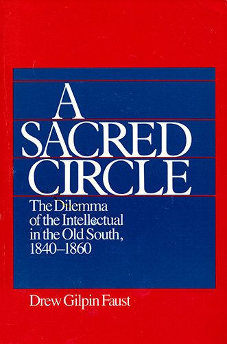 A Sacred Circle: The Dilemma of the Intellectual in the Old South, 18401860 Picture