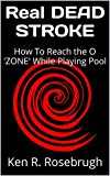 img - for Real DEAD STROKE: How To Reach the O 'ZONE' While Playing Pool book / textbook / text book