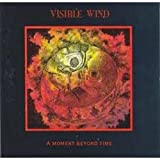 A Moment Beyond Time by VISIBLE WIND