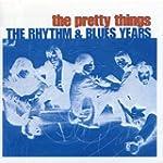 PRETTY THINGS, THE - RHYTHM & BLUES Y...