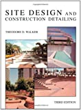 Site Design and Construction Detailing, 3rd Edition