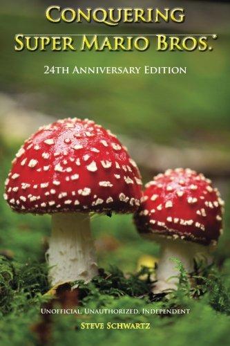 Conquering Super Mario Bros.: 24th Anniversary Edition (Classic Game Books)