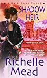 Shadow Heir (Dark Swan Novels) Richelle Mead