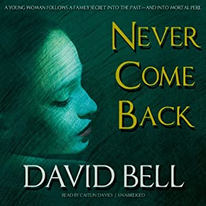 Never Come Back | [David Bell]