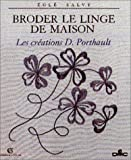 img - for Broder le linge de maison: Les creations D. Porthault (Arts d'interieurs) (French Edition) by Egle Salvy (1994-05-04) book / textbook / text book